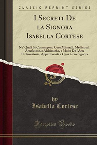 I Secreti de la Signora Isabella Cortese: Isabella Cortese