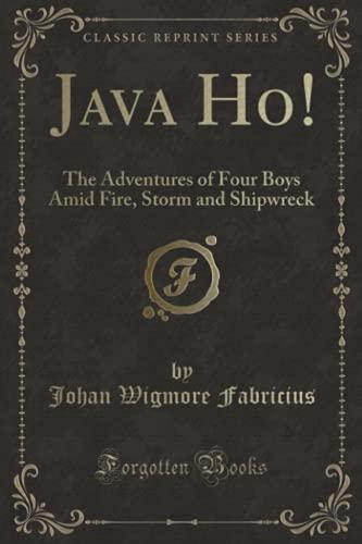 Java Ho!: The Adventures of Four Boys: Fabricius, Johan Wigmore
