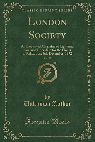 London Society, Vol. 22: An Illustrated Magazine