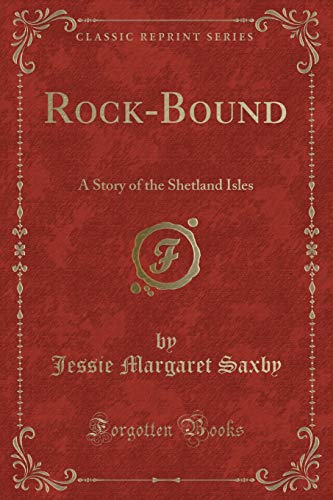 9781334125898: Rock-Bound: A Story of the Shetland Isles (Classic Reprint)