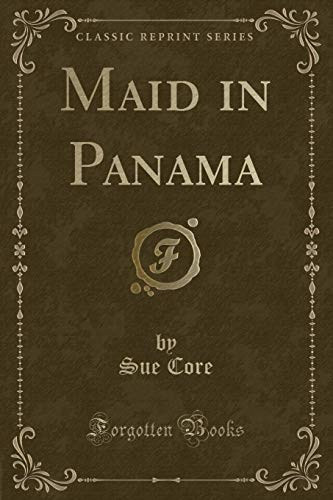 Maid in Panama (Classic Reprint) (Paperback): Sue Core