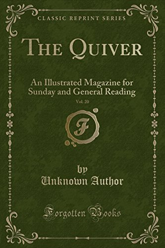 The Quiver, Vol. 20: An Illustrated Magazine: Author, Unknown