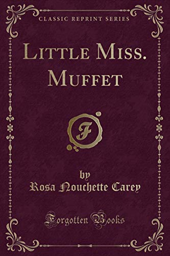 Little Miss. Muffet (Classic Reprint) (Paperback or: Carey, Rosa Nouchette