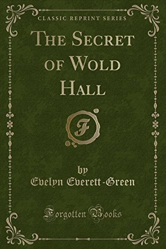 9781334140884: The Secret of Wold Hall (Classic Reprint)