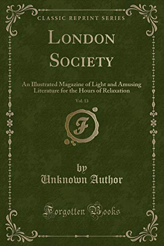 London Society, Vol. 13: An Illustrated Magazine