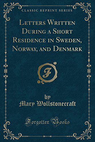 9781334141300: Letters Written During a Short Residence in Sweden, Norway, and Denmark (Classic Reprint)