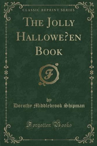 9781334142697: The Jolly Hallowe'en Book (Classic Reprint)