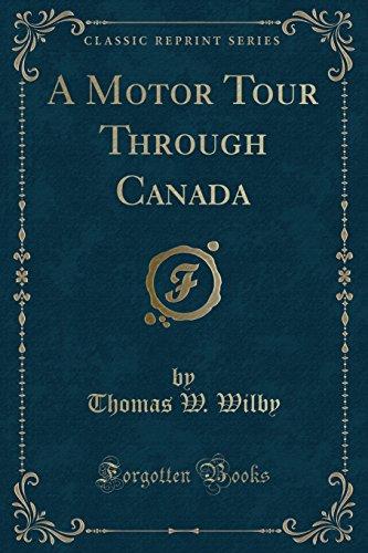 9781334143564: A Motor Tour Through Canada (Classic Reprint)