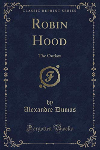 9781334146466: Robin Hood, the Outlaw (Classic Reprint)