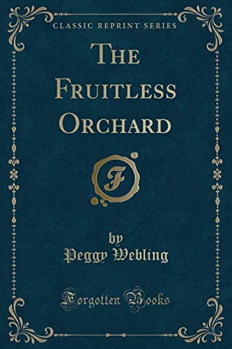 The Fruitless Orchard (Classic Reprint) (Paperback): Peggy Webling