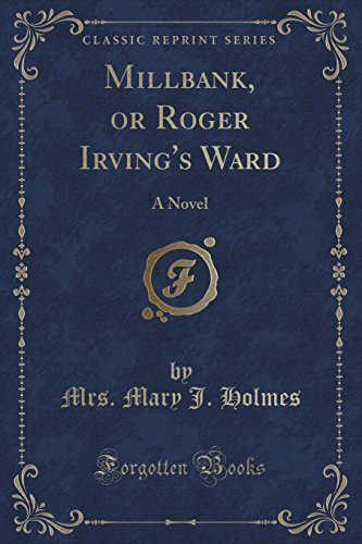 Millbank, or Roger Irving s Ward: A: Mrs Mary J
