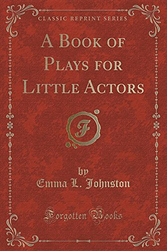 9781334155123: A Book of Plays for Little Actors (Classic Reprint)