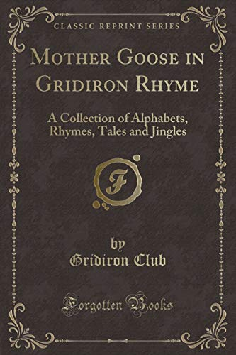 Mother Goose in Gridiron Rhyme: A Collection: Gridiron Club