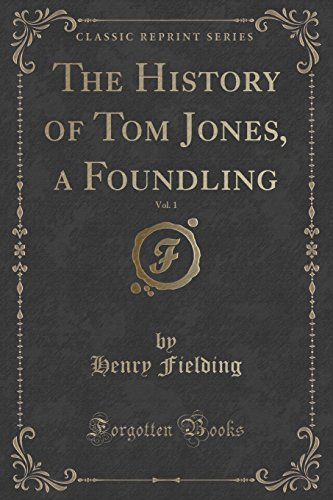 9781334160479: The History of Tom Jones, a Foundling, Vol. 1 of 6 (Classic Reprint)