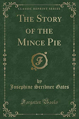 9781334162435: The Story of the Mince Pie (Classic Reprint)