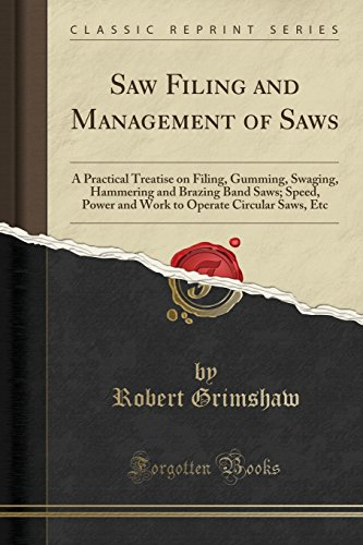 Saw Filing and Management of Saws: A: Grimshaw, Robert