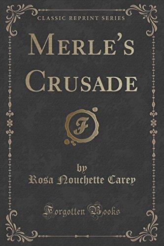 Merle s Crusade (Classic Reprint) (Paperback): Rosa Nouchette Carey