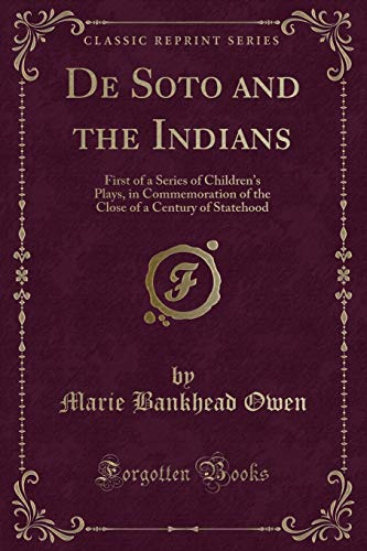 de Soto and the Indians: First of: Marie Bankhead Owen