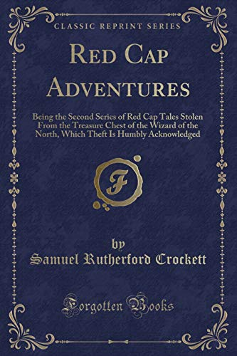 Red Cap Adventures: Being the Second Series: Samuel Rutherford Crockett