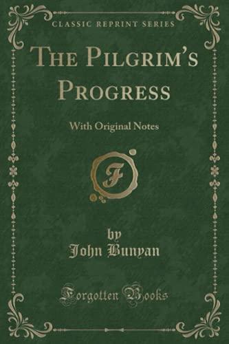 9781334212659: The Pilgrim's Progress: With Original Notes (Classic Reprint)