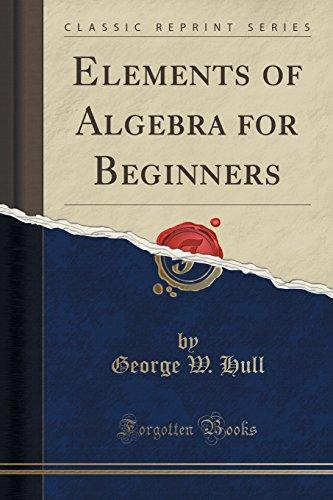 9781334215544: Elements of Algebra for Beginners (Classic Reprint)