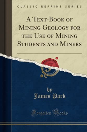 9781334269851: A Text-Book of Mining Geology for the Use of Mining Students and Miners (Classic Reprint)