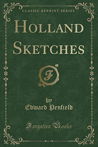 Holland Sketches (Classic Reprint) (Paperback): Edward Penfield