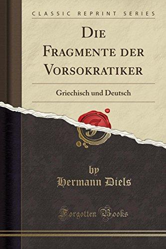 9781334288142: Die Fragmente der Vorsokratiker: Griechisch und Deutsch (Classic Reprint)