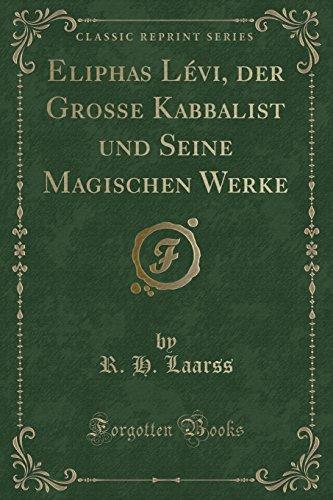 9781334312847: Eliphas Lévi, der Grosse Kabbalist und Seine Magischen Werke (Classic Reprint)