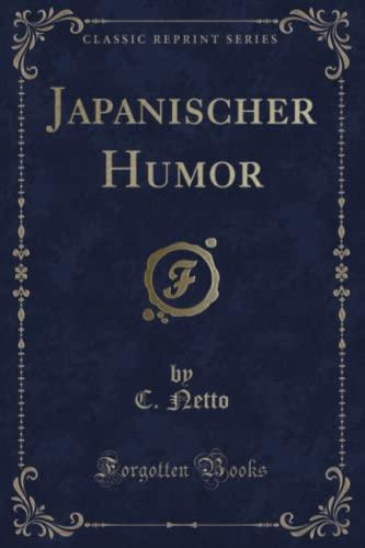 Japanischer Humor (Classic Reprint) (Paperback): C Netto