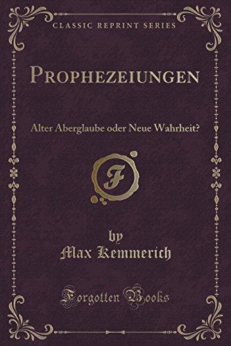9781334313134: Prophezeiungen: Alter Aberglaube oder Neue Wahrheit? (Classic Reprint)