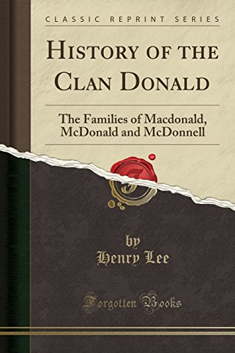 9781334313851: History of the Clan Donald: The Families of Macdonald, McDonald and McDonnell (Classic Reprint)