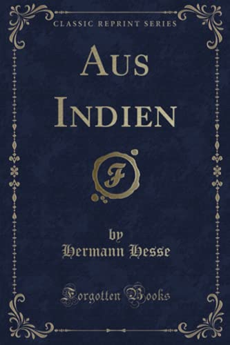 Aus Indien (Classic Reprint) (German Edition): Hermann Hesse