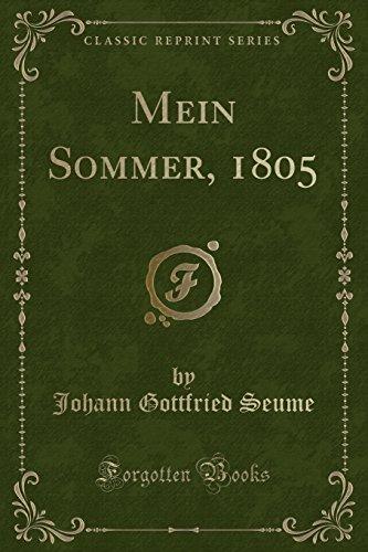 Mein Sommer, 1805 (Classic Reprint) (Paperback): Johann Gottfried Seume