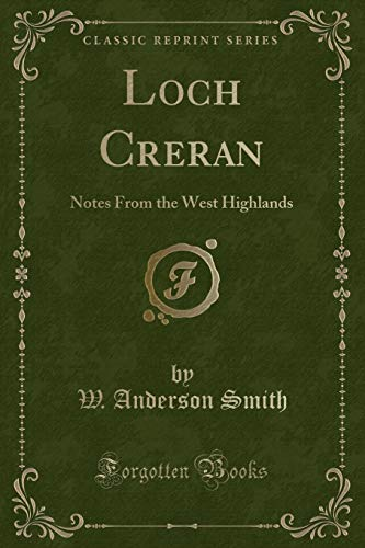 Loch Creran: Notes from the West Highlands: W Anderson Smith