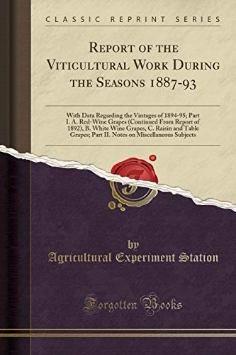 Report of the Viticultural Work During the: Agricultural Experiment Station