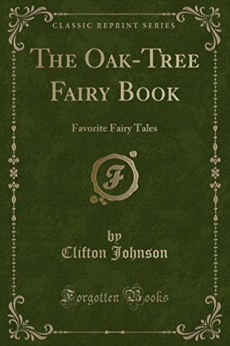 The Oak-Tree Fairy Book: Favorite Fairy Tales: Clifton Johnson
