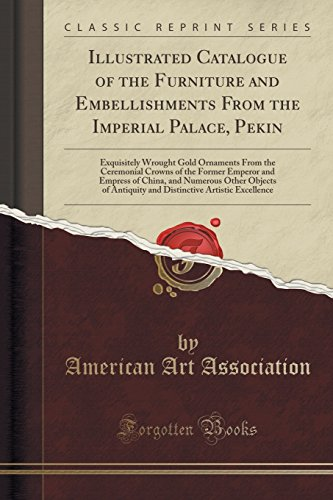 Illustrated Catalogue of the Furniture and Embellishments: Association, American Art