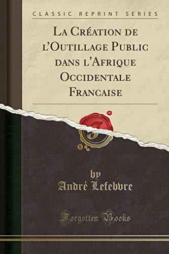 La Création de l Outillage Public dans: André Lefebvre