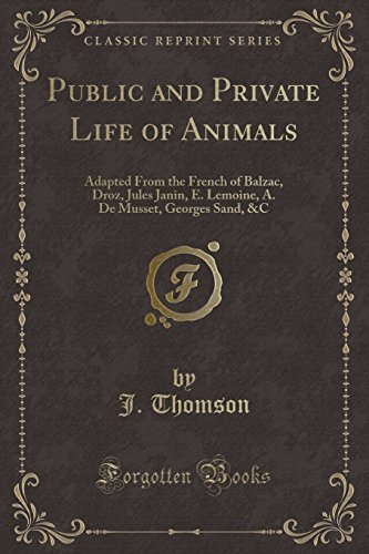 Public and Private Life of Animals: Adapted: J Thomson