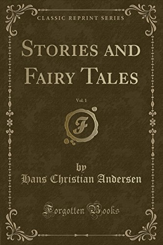 Stories and Fairy Tales, Vol. 1 (Classic: Hans Christian Andersen