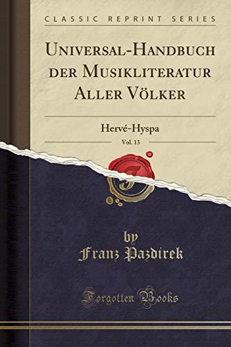 Universal-Handbuch Der Musikliteratur Aller Volker, Vol. 13: Franz Pazdirek
