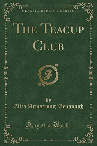 9781334453526: The Teacup Club (Classic Reprint)