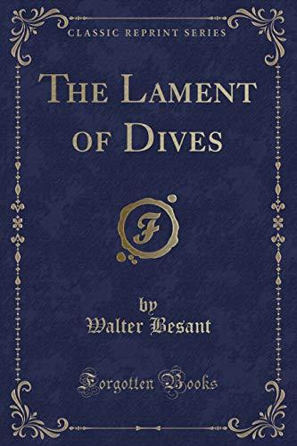 9781334468551: The Lament of Dives (Classic Reprint)