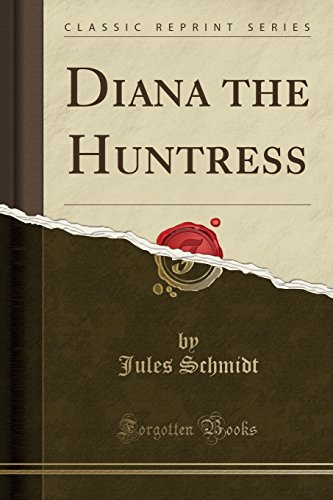 9781334486753: Diana the Huntress (Classic Reprint)