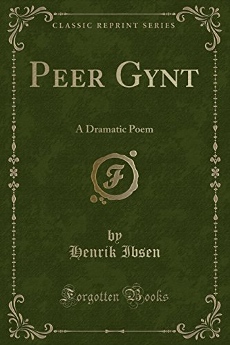 9781334492471: Peer Gynt: A Dramatic Poem (Classic Reprint)