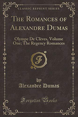The Romances of Alexandre Dumas: Olympe de: Alexandre Dumas
