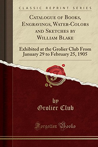Catalogue of Books, Engravings, Water-Colors and Sketches: Grolier Club
