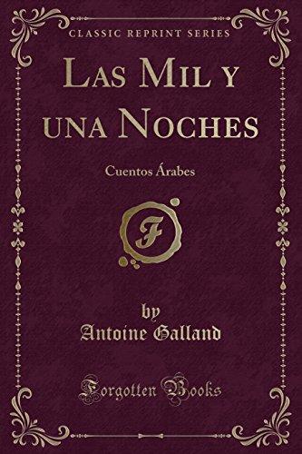 9781334576409: Las Mil y una Noches: Cuentos Árabes (Classic Reprint) (Spanish Edition)