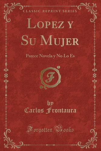 Lopez y Su Mujer: Parece Novela y: Carlos Frontaura